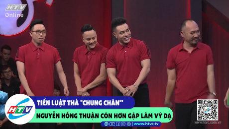"""Xem Show CLIP HÀI Tiến Luật thả """"chung chăn"""" Nguyễn Hồng Thuận còn hơn gặp Lâm Vỹ Dạ HD Online."""